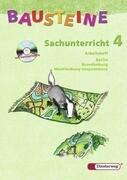 Bausteine Sachunterricht 4. Arbeitsheft mit CD-ROM. Berlin, Brandenburg. Neubearbeitung