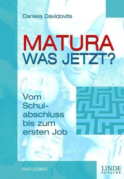 Matura, was jetzt? als Buch