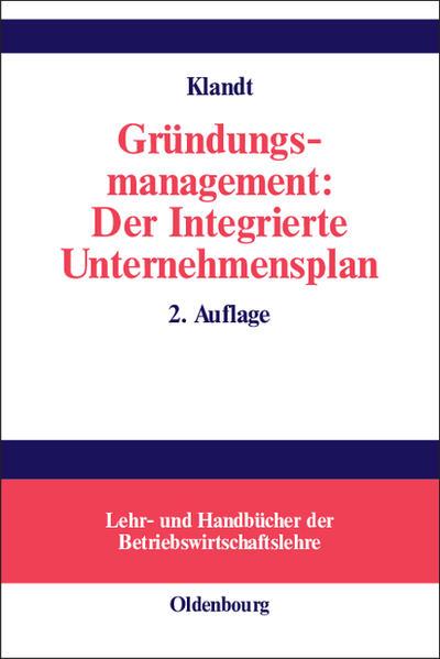 Gründungsmanagement: Der Integrierte Unternehmensplan als Buch (gebunden)