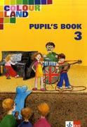 Colour Land. Für den Beginn ab Klasse 1. Pupil's Book. Ausgabe Baden-Württemberg. Klasse 3