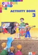 Colour Land. Für den Beginn ab Klasse 1. Activity Book. Ausgabe Baden-Württemberg. Klasse 3