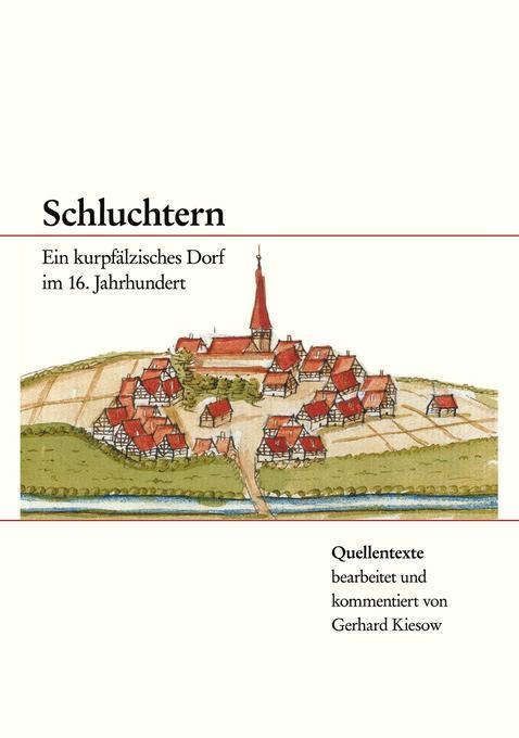 Schluchtern. Ein kurpfälzisches Dorf im 16. Jahrhundert als Buch