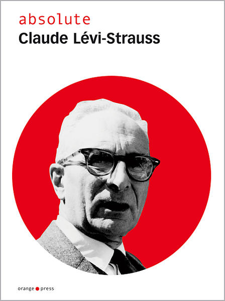 absolute Claude Levi-Strauss als Buch