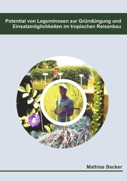 Potential von Leguminosen zur Gründüngung und Einsatzmöglichkeiten im tropischen Reisanbau als Buch