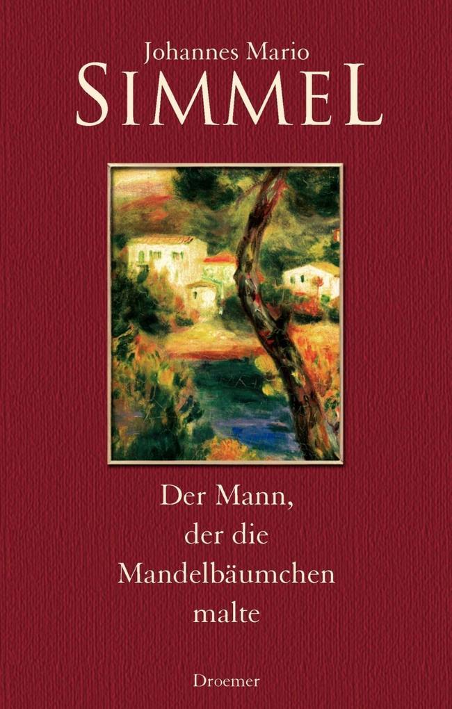Der Mann, der die Mandelbäumchen malte als Buch