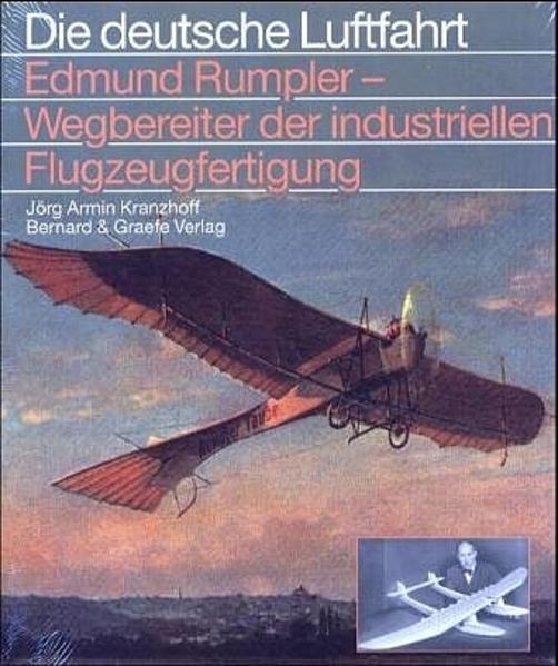 Edmund Rumpler, Wegbereiter der industriellen Flugzeugfertigung als Buch