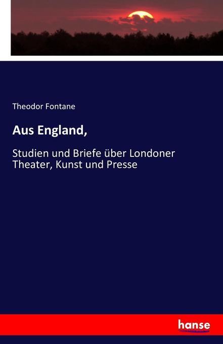 Aus England, als Buch von Theodor Fontane