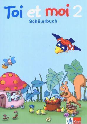Toi et moi. 2. Schuljahr. Schülerbuch als Buch