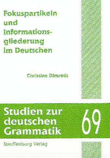Fokuspartikeln und Informationsgliederung im Deutschen als Buch