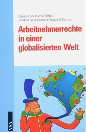 Arbeitnehmerrechte in einer globalisierten Welt als Buch