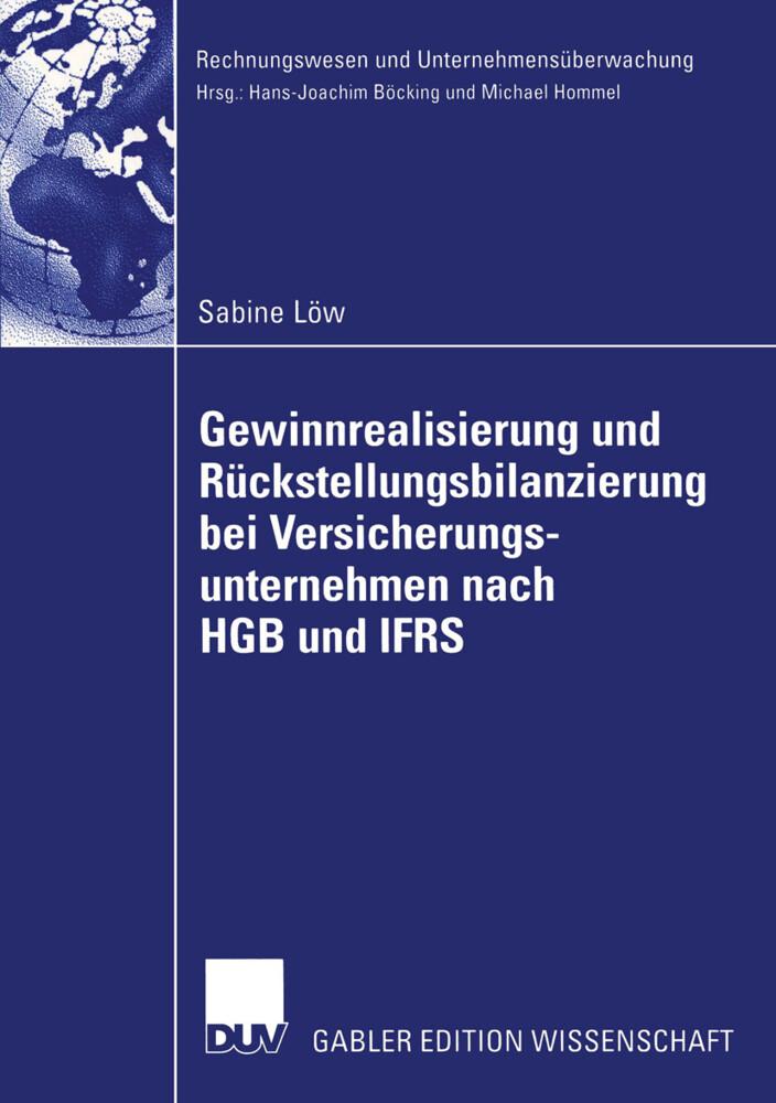 Gewinnrealisierung und Rückstellungsbilanzierung bei Versicherungsunternehmen nach HGB und IFRS als Buch