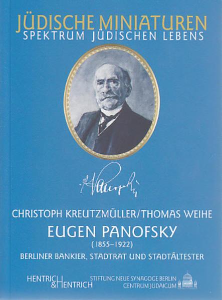 Eugen Panofsky (1855-1922). Berliner Bankier, Stadtrat und Stadtältester als Buch