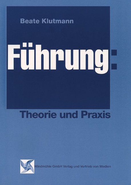 Führung: Theorie und Praxis als Buch
