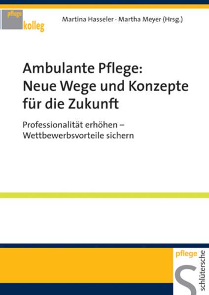 Ambulante Pflege: Neue Wege und Konzepte für die Zukunft als Buch