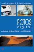 Fotos digital. Printen, präsentieren, archivieren