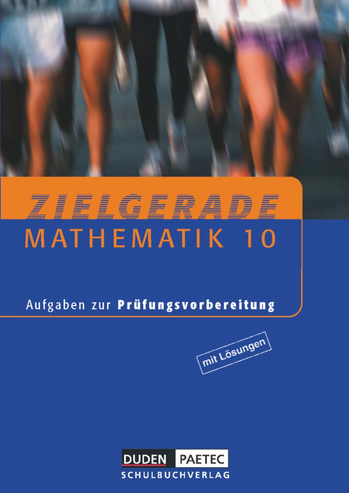 Zielgerade. Mathematik 10. Aufgaben zur Prüfungsvorbereitung. Mit Lösungen als Buch