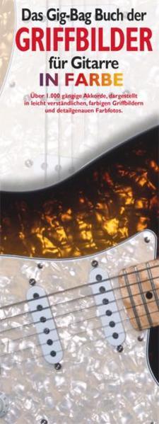 Das Gig-Bag Buch der Griffbilder für Gitarre in Farbe als Buch
