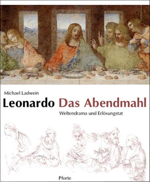 Leonardo. Das Abendmahl als Buch