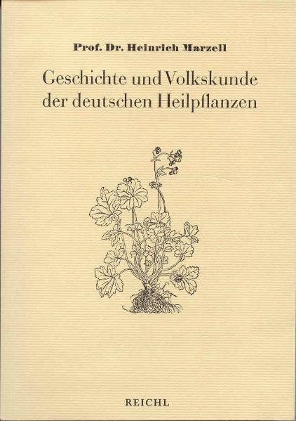 Geschichte und Volkskunde der deutschen Heilpflanzen als Buch