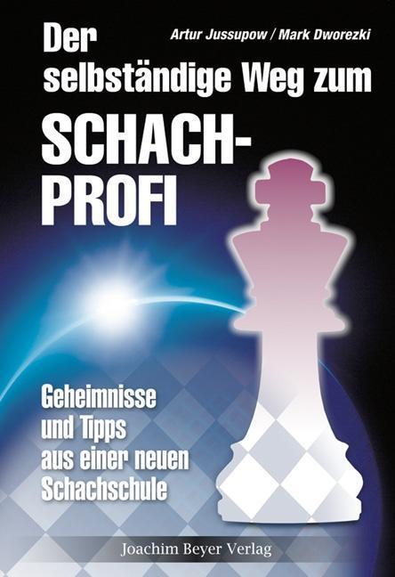 Der selbständige Weg zum Schachprofi als Buch