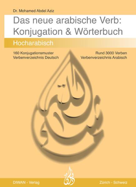 Das arabische Verb. Konjugation & Wörterbuch als Buch