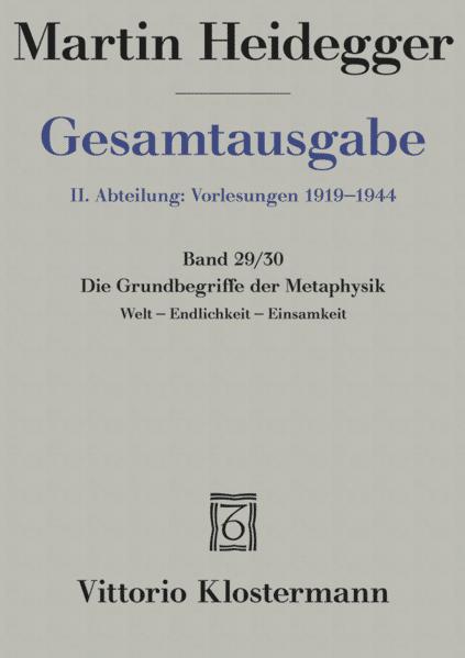 Gesamtausgabe Abt. 2 Vorlesungen Bd. 29/30. Die Grundbegriffe der Metaphysik als Buch