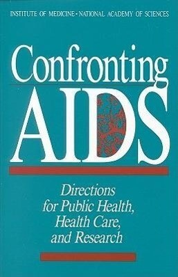 Confronting AIDS: Directions for Public Health, Health Care, and Research als Taschenbuch