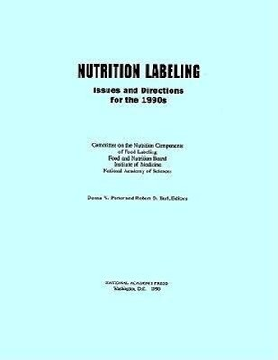 Nutrition Labeling:: Issues and Directions for the 1990s als Taschenbuch