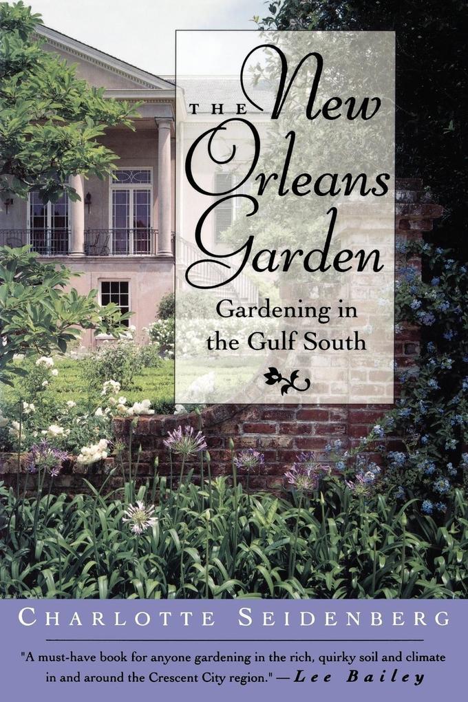 The New Orleans Garden: Gardening in the Gulf South als Taschenbuch