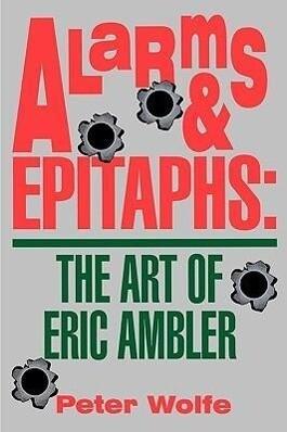 Alarms & Epitaphs: The Art of Eric Ambler als Taschenbuch
