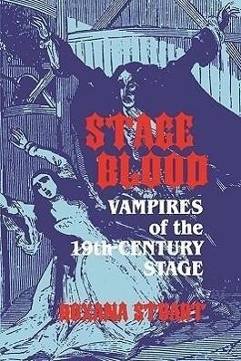 Stage Blood: Vampires of the 19th Century Stage als Taschenbuch