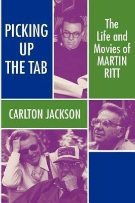 Picking Up the Tab: The Life and Movies of Martin Ritt als Taschenbuch