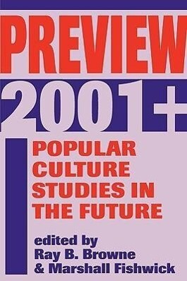 Preview 2001]: Popular Culture Studies in the Future als Taschenbuch