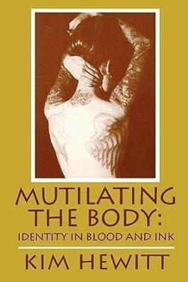 Mutilating the Body als Taschenbuch