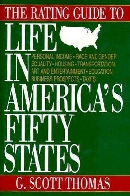 The Rating Guide to Life in America's Fifty States als Buch