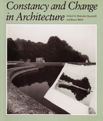 Constancy and Change in Architecture: Ed. by Malcolm Quantrill als Buch