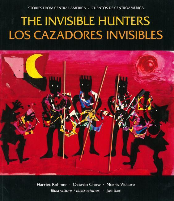 Los Cazadores Invisibles: Una Leyenda de Los Indios Miskitos de Nicaragua = The Invisible Hunters als Taschenbuch