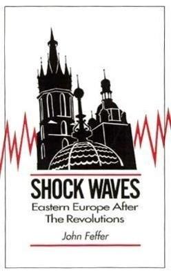 Shock Waves: Eastern Europe After the Revolutions als Taschenbuch
