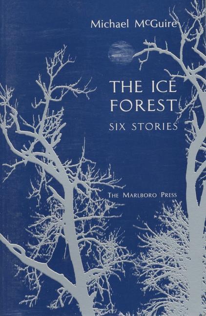 The Ice Forest: Six Stories als Taschenbuch