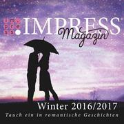 Impress Magazin Winter 2016/2017 (November-Januar): Tauch ein in romantische Geschichten