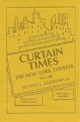 Curtain Times - The New York Theater 1965-1987 als Buch