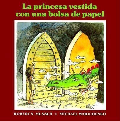 La Princesa Vestida Con Una Bolsa de Paper = The Paper Bag Princess als Taschenbuch