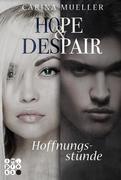 Hope & Despair 03: Hoffnungsstunde