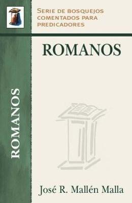Romanos: Serie Bosquejos Comentados Para Predicadores als Taschenbuch