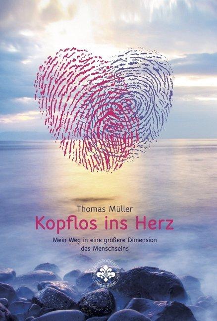 Kopflos ins Herz als Buch von Thomas Müller