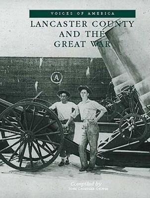 Lancaster County & the Great War als Taschenbuch