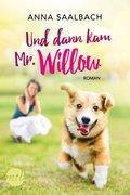 Und dann kam Mr. Willow
