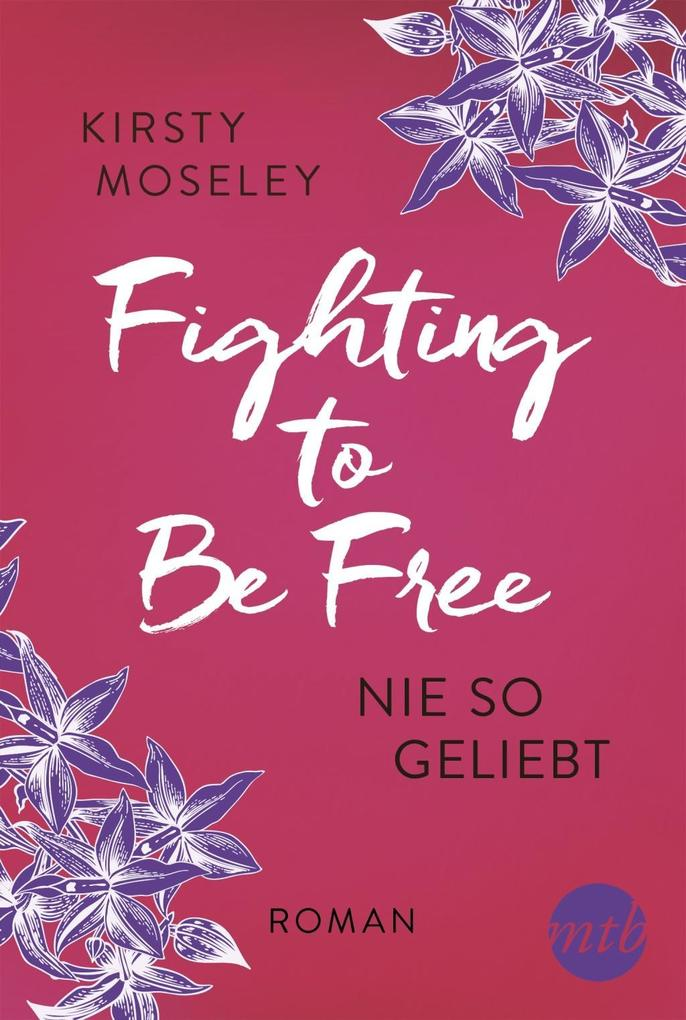Fighting to be Free - Nie so geliebt als Taschenbuch