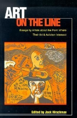 Art on the Line: Essays by Artists about the Point Where Their Art and Activism Intersect als Taschenbuch