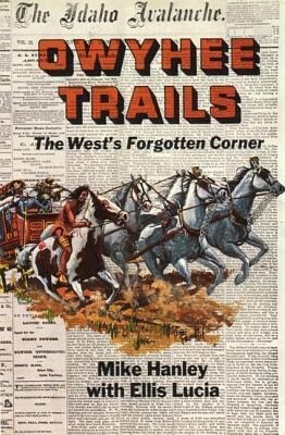 Owyhee Trails: The West's Forgotten Corner als Taschenbuch